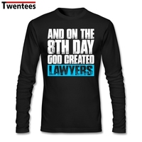 Bespoke And On The 8th Day God Created Lawyers Men Boy Under T-shirt Cool Long Sleeve Cotton Custom Couple T Shirts