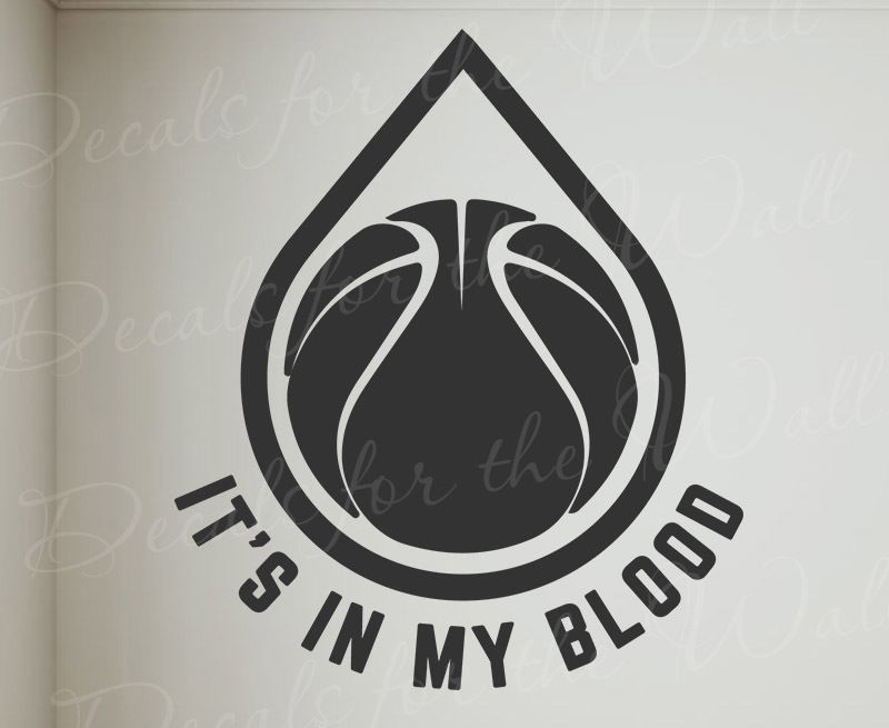 Its In My Blood Basketball Sport Gym School NBA Team Vinyl Quote Wall Decal image