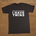 Você não pode me assustar eu tenho gêmeos do dia dos pais camiseta novidade engraçado tshirt mens clothing manga curta camisetas t-shirt