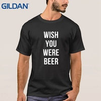 Cheapest Ali T Shirts Homme Wish You Were Beer On Sale 2017 S 4xl Western Grey