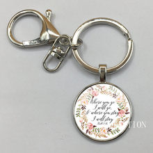 NEW Where you go I will go Ruth 1:16 Bible Verse Charm Pendant Keychain Women Men Gift Cabochon Glass Charm Christian Jewelry(China)