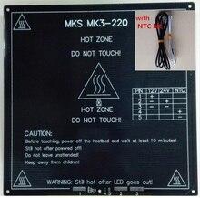 Climatizada calentador de mesa de PCB MKS MK3-220 Printbed caliente de aluminio cama de impresión plataforma de construcción optimizado 220*220*3mm con sensor de tempe