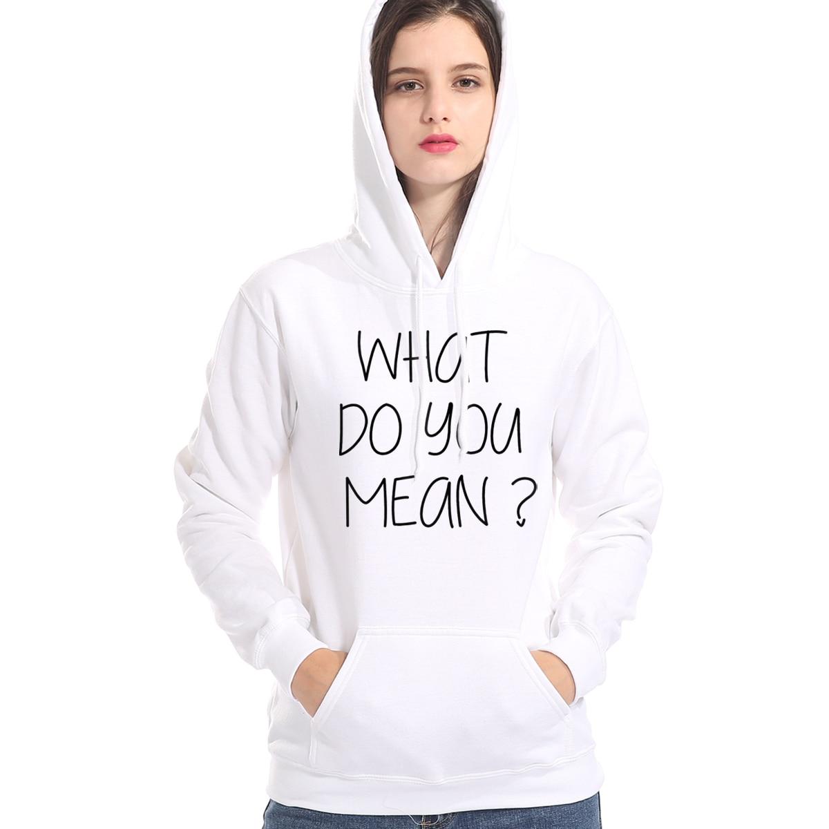 WHAT DO YOU MEAN Funny Sweatshirt For Women 2019 Autumn Winter Fleece Hooded Hoodies Female Streetwear Hip Hop Women's Top Hoody