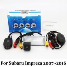 Камера заднего вида Для Subaru Impreza MK3 MK4 2007 ~ 2016/RCA AUX проводной Или Беспроводной/HD Широкоугольный Объектив CCD Ночного Видения камера