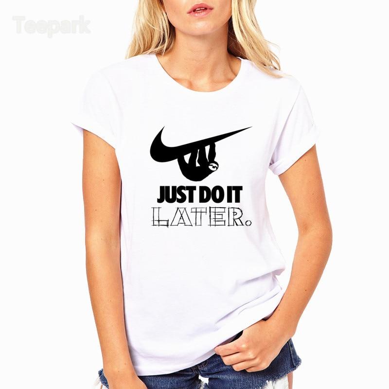 Sloth Do It Later Fashion Summer Women   T  -  shirt   tops Short Sleeve Tops Clothing O-neck   T     shirt   For Women HWP4157
