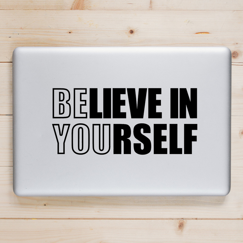 BELIEVE IN YOURSELF Quote Laptop Decal for Apple Macbook Sticker Pro Air Retina 11 12 13 15 inch Mac Book Skin Notebook Sticker