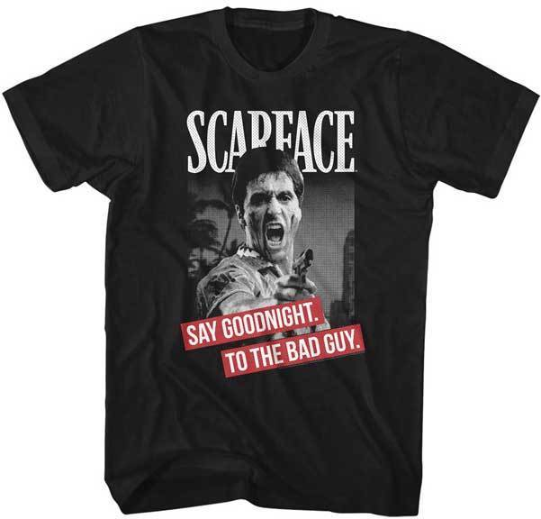 Scarface Say Goodnight To The Bad Guy Adult T Shirt Classic Movie In