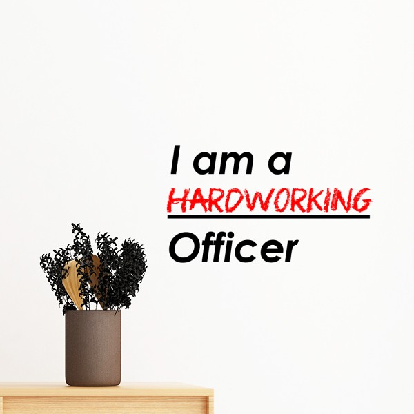 Quote I Am A Hardworking Officer Removable Wall Sticker Art Decals Mural DIY Wallpaper for Room Decal