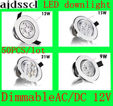 50PCS/lot Bright Recessed LED Dimmable Downlight COB 9W 12W 15W 21W Spot light decoration Ceiling Lamp AC/DC12V