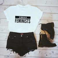 EnjoytheSpirit We Should All Be Feminists Women Tshirt Tees Ladies Feminism Slogan Hipster Women Equal Right T Shirt