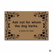 Funny Printed Doormat Entrance Floor Mat Ask Not For Whom The Dog Barks Pattern Non-slip 23.6 by 15.7 Inch Machine Washa