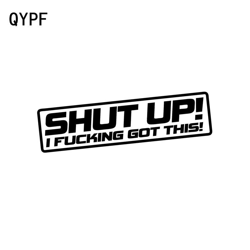 QYPF 14.5cm*3.7cm SHUT UP I F***ING GOTTHIS Funny Vinyl Car-styling Car Sticker Decal Black/Silver C15-0032