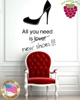 Wall Stickers Vinyl Decal Fashion All You Need is New Shoes High Heels