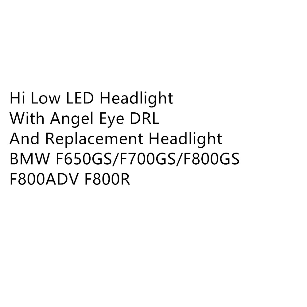 High/Low beam LED Headlight with Angel Eye DRL Assembly Kit and Replacement Headlight For BMW F650GS/F700GS/F800GS F800ADV F800R    -