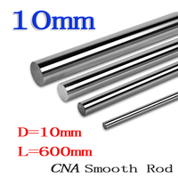 3D Printer Rod 10mm Linear Shaft Round Rod L600mm For CNC Parts XYZ WCS10 L600mm 1pcs