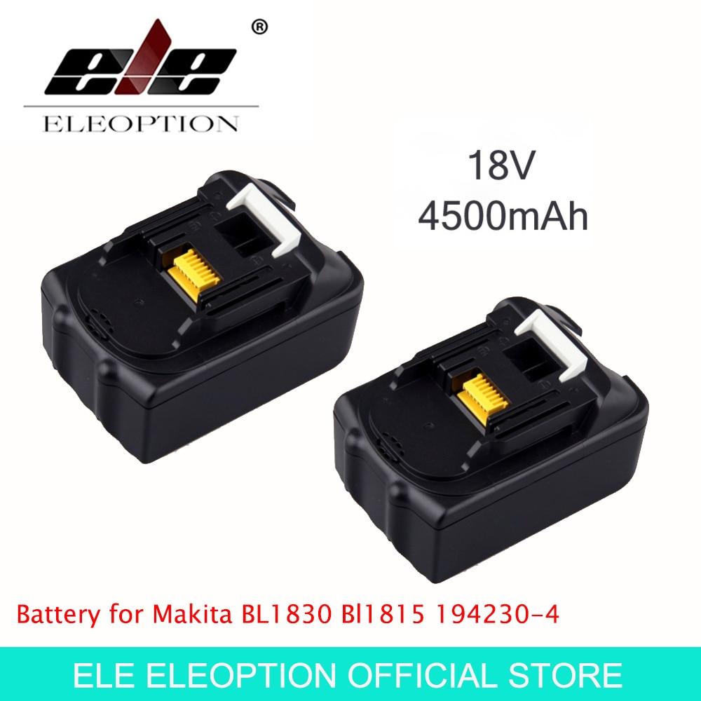 ELEOPTION 2PCS 18V 4500mAh Rechargeable Li-ion Replacement Power Tool Battery for Makita BL1830 BL1840 LXT400 BL1815 194230-4 high quality brand new 3000mah 18 volt li ion power tool battery for makita bl1830 bl1815 194230 4 lxt400 charger