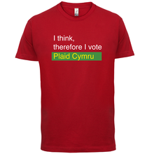 I think, therefore vote Plaid Cymru - Mens T-Shirt-General Election-13 Colours Name Print T Shirt Short Sleeve Hot Tops