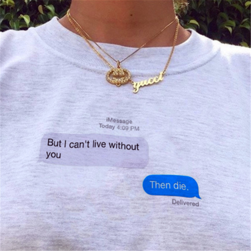 e35e55ccc But I Can't Live Without You Then Die T Shirt Summer Shor Sleeve Shirt 90s  Fashion Women Grunge Art T Shirt Aesthetic Tumblr Tee