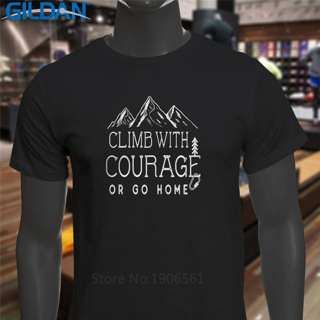 73cee545cb5 T Shirt Design Website Fashion Climb With Courage Mountain Adventure Short  Sleeve O-Neck T Shirts For Men