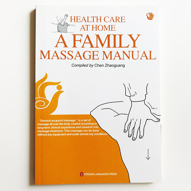 Health Care at Home A Family Massage Manual English Edition Book Chinese Traditional Medicine Book about Self Care Paperback c ingleton palliative care nursing at a glance