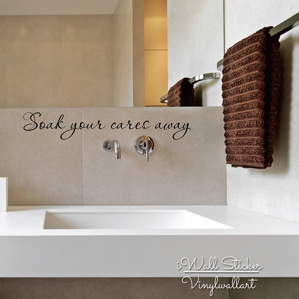 Soak Badkamer Binnenhuisinrichting Soak Your Cares Away Vinyl Wall Art Sticker