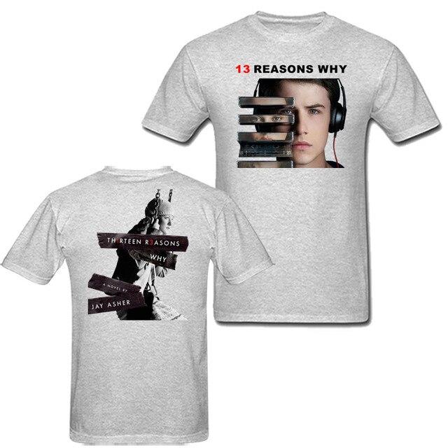 Thirteen 13 Reasons Why Men Women T Shirt America Drama TV Shirts 100% Cotton Many Colors T-Shirt Custom Summer Tee Short Sleeve 1