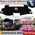 Для Toyota Camry 50 XV50 2012 ~ 2017 Противоскользящий коврик на приборную панель солнцезащитный коврик для панели автомобильные аксессуары 2013 2014 2015 2016
