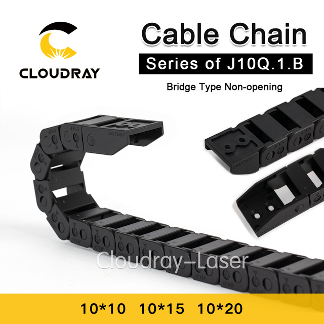 Cloudray Cable Chain 10*10 10*15 10*20 mm 1M Non Snap-Open Plastic Towline Transmission Drag Chain Machine