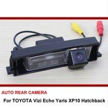Для TOYOTA visi Echo Yaris XP10 хэтчбек камера заднего вида ночного видения камера заднего вида Автомобильная камера заднего вида HD CCD широкий угол