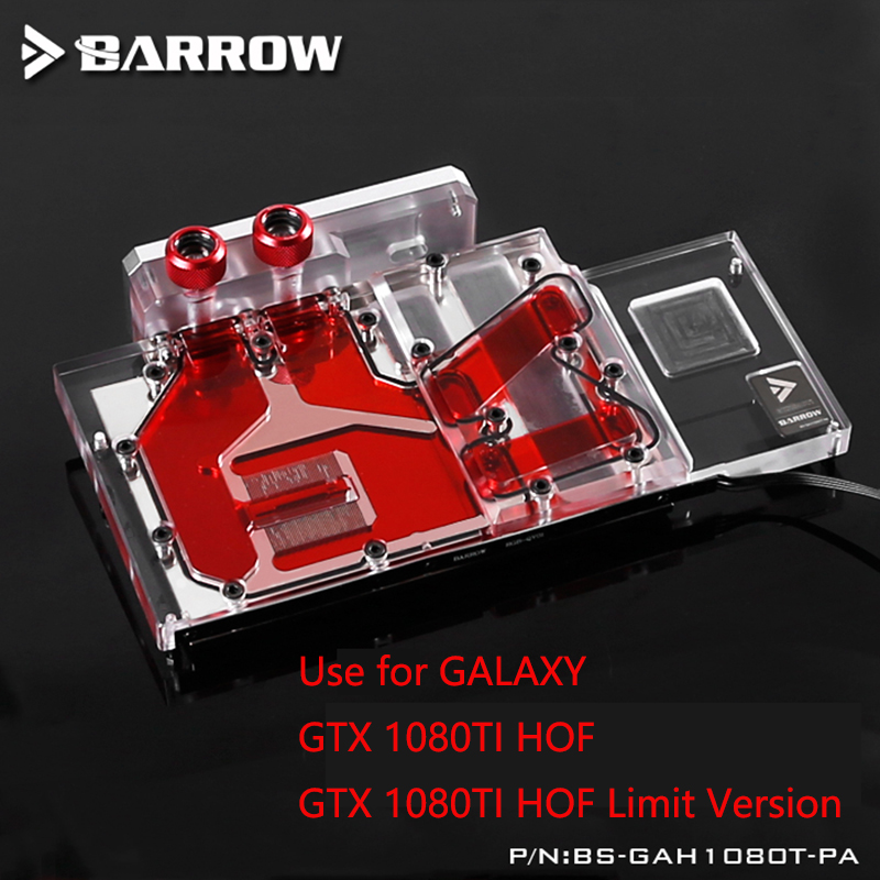 BARROW Full Cover Graphics Card Block use for GALAXY GTX1080TI HOF/1080TI HOF Limit Version Radiator Block LRC RGB GAH1080T-PA bykski public version full cover graphics card water cooling block use for rx480 ati cooler with rgb light gpu radiator block