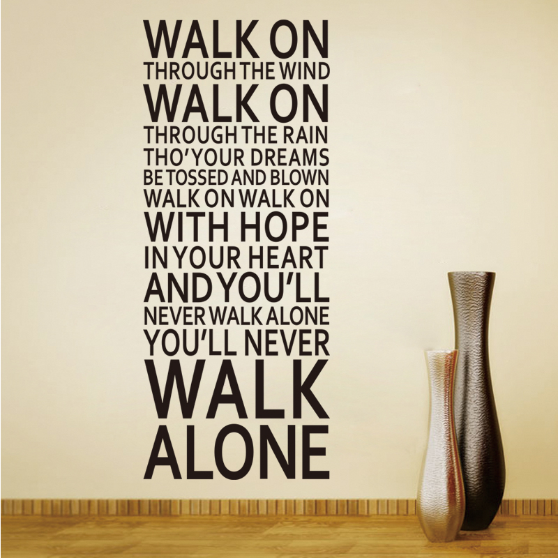 % you'll never walk alone inspirational quotes wall stickers room decoration home decals vinyl art liverpool team song lyrics image