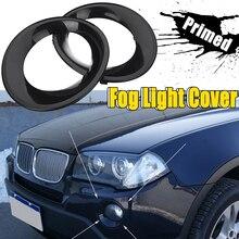 Влево/вправо Загрунтованных черный ВОГ свет лампы Trim дальнего света Крышка Загрунтована гриль планки для BMW X3 E83 LCI 2007 2008 2009 2010