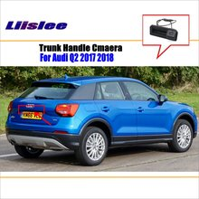 Liislee Car Rear View Reverse Camera For Audi Q2 2017 2018 Trunk Handle / Parking Back Guide Line Night Vision