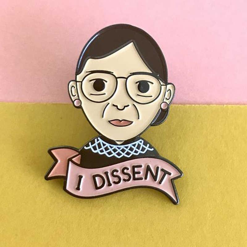 Dissent Pins ใหม่ Ruth Bader Ginsburg RBG Avatar Lapel Pins สตรีนิยมเครื่องประดับสตรี Revolution Enamel Brooches ป้าย Pins