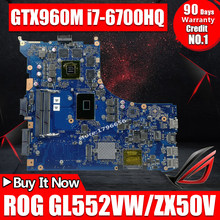 Exchange ! Laptop motherboard for ASUS ROG GL552VW GL552VL GL552VX GL552V ZX50V mainboard i7-6700HQ GTX960M GTX950M(China)