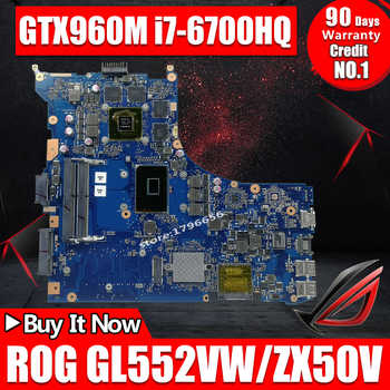 Exchange ! Laptop motherboard for ASUS ROG GL552VW GL552VL GL552VX GL552V ZX50V  mainboard i7-6700HQ GTX960M GTX950M - DISCOUNT ITEM  6% OFF All Category