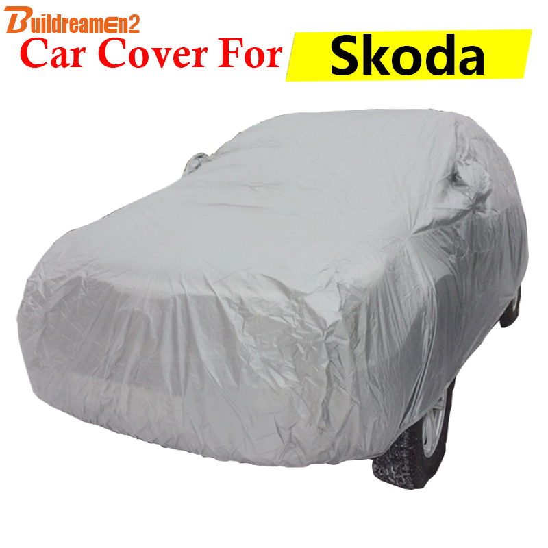 Buildreamen2 Car Cover Auto Outdoor Anti-UV Sun Shield Rain Snow Scratch Resistant Cover For Skoda Citigo Rapid Superb Octavia buildreamen2 new car cover auto sun shield anti uv rain snow protector cover waterproof for peugeot 1007 2008 207 307 4008 405