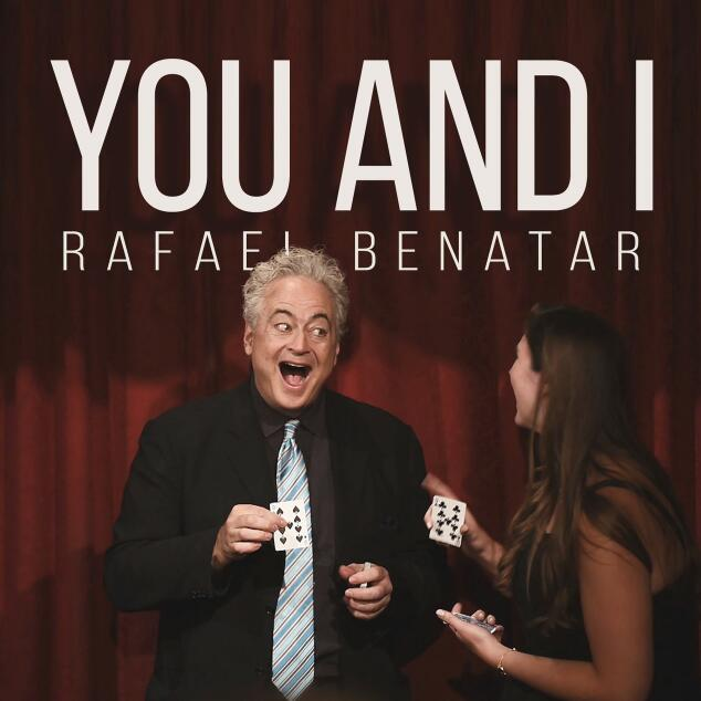 You And I By Rafael Benatar Magic Tricks
