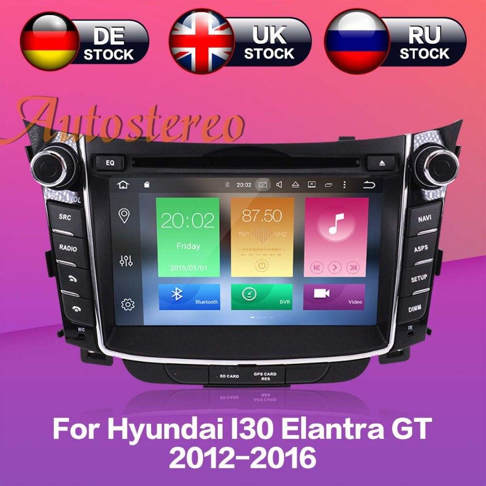 Octa Android8 4 gb di RAM Auto lettore DVD di Navigazione GPS Headunit Per Hyundai I30 Elantra GT 2012 + multimedia radio registratore a nastro IPS