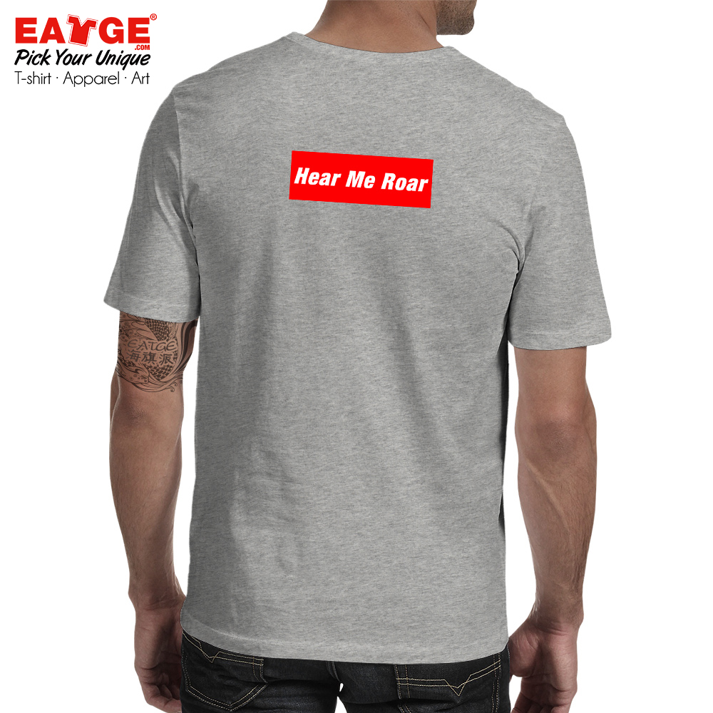 You Are Gonna Hear My Roar T shirt Cool Style Casual T Shirt Funny Creative Skate Women Men Cotton Double Sided Gray Top in T Shirts from Men 39 s Clothing