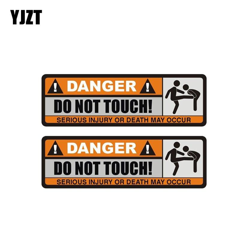 Yjzt 2x 12.5 cm * 3.9 cm perigo não toque etiqueta do carro engraçado grave lesão ou morte pode ocorrer decalque pvc 12-0915