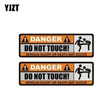 Yjzt 2x 12.5 cm * 3.9 cm perigo não toque etiqueta do carro engraçado grave lesão ou morte pode ocorrer decalque pvc 12 0915