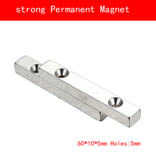 1PCS 60*10*5MM two holes n35 strong Permanent Neodymium Strip Rare Earth Magnet 60X10X5MM