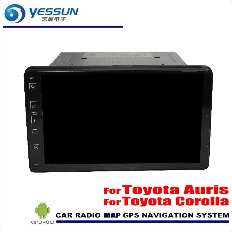 YESSUN Android Radio Audio For Toyota Corolla / Auris 2015~2017 GPS Player Navi Nav Map Stereo Multimedia (No CD DVD)