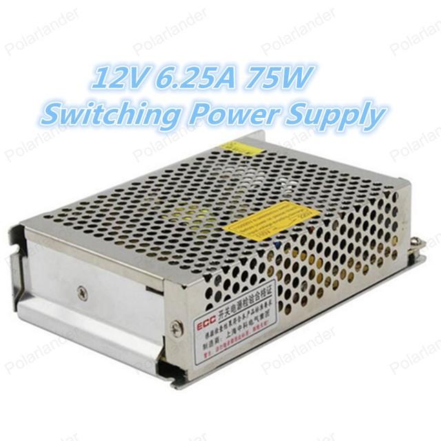 75 W 12 V 6.25A Controlador de fuente de alimentación de Conmutación Para la Tira de Luz LED Display AC110V 220 V Surtidor de la Fábrica libre gratis