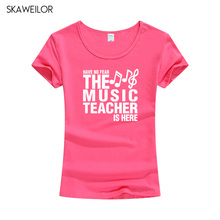 Have No Fear The Music Teacher Is Here T Shirt Novelty Funny T-shirt Women Clothing Casual Short Sleeve Tops Tees Female