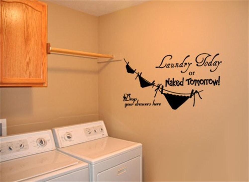 Laundry Today Or Naked Tomorrow. vinyl decal wall art