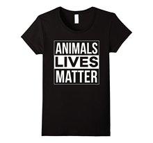 Animals Lives Matter women's t-shirt / 2 Colors