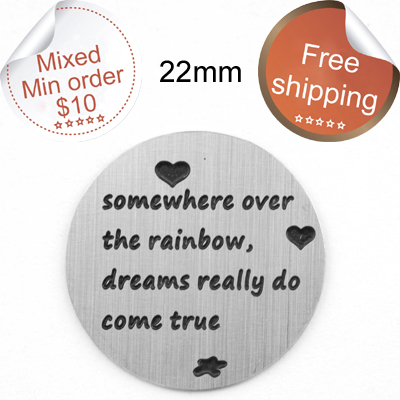 Free shipping 22mm Stainless Steel floating charms somewhere over the rainbow,dreams really do come true floating plates ...