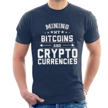 Mining My Bitcoins And Crypto Currencies Men's T-Shirt